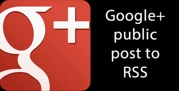 Google+ Public Profile Post to RSS - CodeCanyon Item for Sale