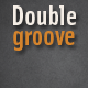 Double Groove - AudioJungle Item for Sale