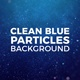 Clean Blue Particles Background - VideoHive Item for Sale