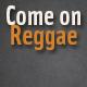 Come on Reggae - AudioJungle Item for Sale
