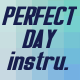 Perfect Day  - AudioJungle Item for Sale
