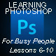 Learning Photoshop: For Busy People - Lessons 6-10 - Tuts+ Marketplace Item for Sale