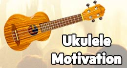Ukulele Motivation