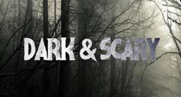 DARK & SCARY