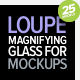 Loupe - Magnifying Glass and Lens for Mock-ups - GraphicRiver Item for Sale