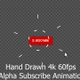 Alpha Subscribe Hand Drawn Style (4K 60 Fps) - VideoHive Item for Sale