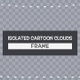 Isolated Cartoon Clouds Frame - VideoHive Item for Sale