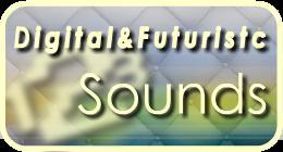 Digital And Futuristic Sounds
