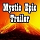 Mystic Epic Trailer
