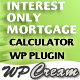 Interest Only Loan/Mortgage Calculator