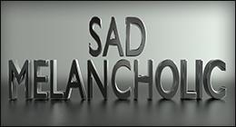 Sad / Melancholic