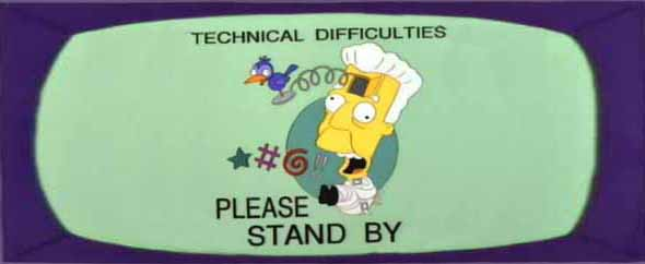 Technical difficulties widescreen
