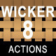 Wicker Styles Actions Set 8 - GraphicRiver Item for Sale