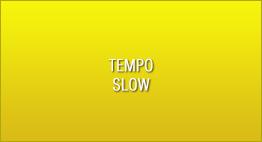 Tempo - Slow