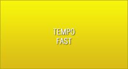 Tempo - Fast