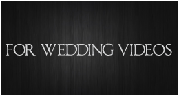 For Wedding Videos