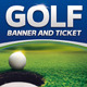 Golf Event Banner and Ticket Template - GraphicRiver Item for Sale