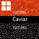Caviar Surfaces Texture Backgrounds - GraphicRiver Item for Sale