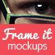 Frame It Mockups
