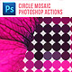 Circle Mosaic Photoshop Actions - GraphicRiver Item for Sale