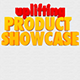 Uplifting Product Showcase