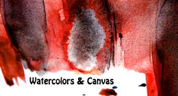 Watercolors & Canvas