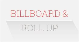 Billboard & Roll Up Banner