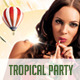 Tropical Party Music flyer & Poster Templates - GraphicRiver Item for Sale