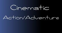 Cinematic Action/Adventure
