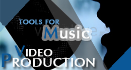 Tools For Music Video