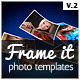 Frame It Photo Templates V2 - GraphicRiver Item for Sale
