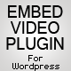 Embed Video Plugin for Wordpress