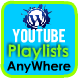 YouTube Playlists Videos Anywhere