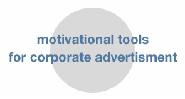 Motivational tools for corporate advertisment