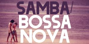 Samba/Bossa Nova/Lounge