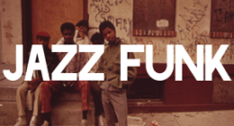 Jazz-Funk /Mellow Funk