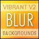 Vibrant Blur Backgrounds V2 - GraphicRiver Item for Sale