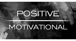 Positive / Motivational