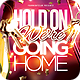 Hold On We're Going Home Flyer Template - GraphicRiver Item for Sale