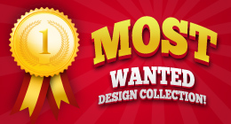 Most Wanted Design Collection!