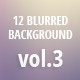 12 Blurred Backgrounds vol.3 - GraphicRiver Item for Sale