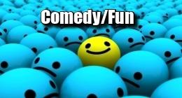 Comedy/Fun