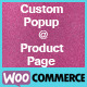 Custom Popup @ Product Page for WooCommerce