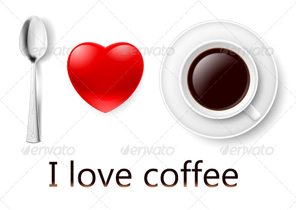 I Love Coffee. - Food Objects