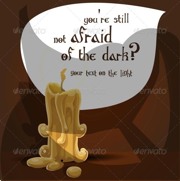 You're Still not Afraid of the Dark?  - Halloween Seasons/Holidays