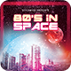 80s In Space Flyer - GraphicRiver Item for Sale
