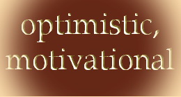 optimistic, motivational
