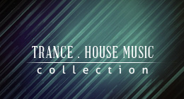 Trance and House Music Collection