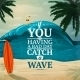 Catch a Wave Surfboard Poster - GraphicRiver Item for Sale