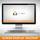 Screen Display Mockup - GraphicRiver Item for Sale